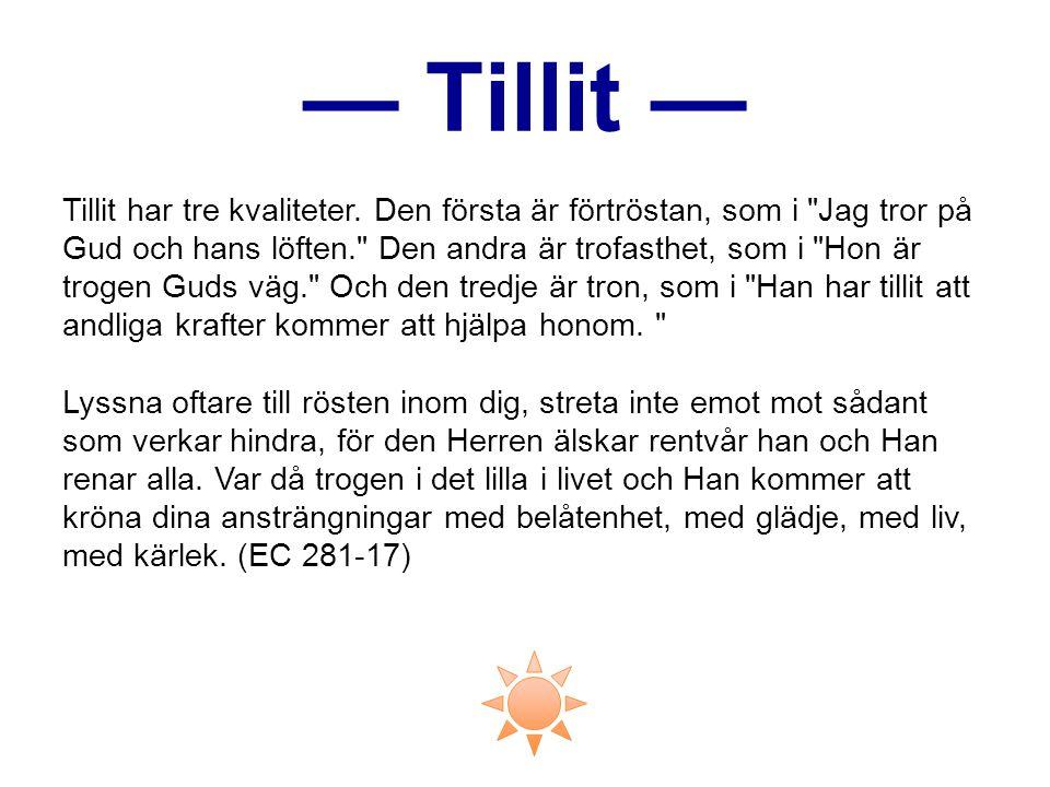 — Tillit — Tillit har tre kvaliteter. Den första är förtröstan, som i