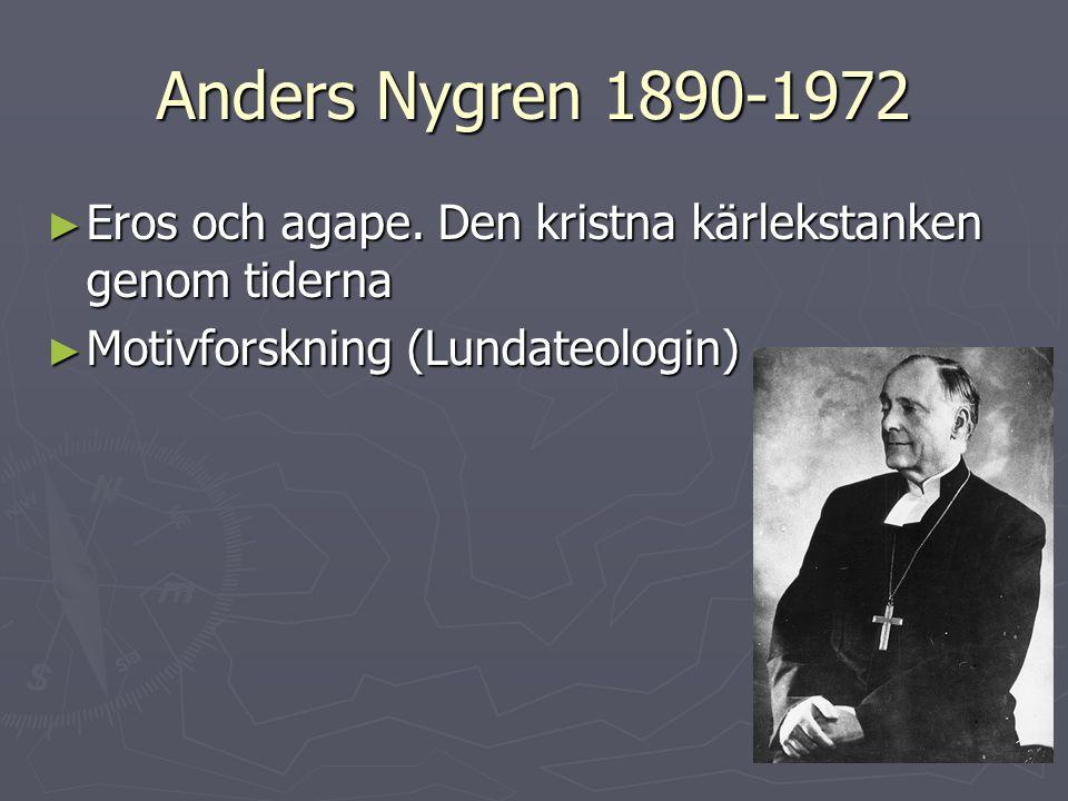 Anders Nygren 1890-1972 ► Eros och agape. Den kristna kärlekstanken genom tiderna ► Motivforskning (Lundateologin)