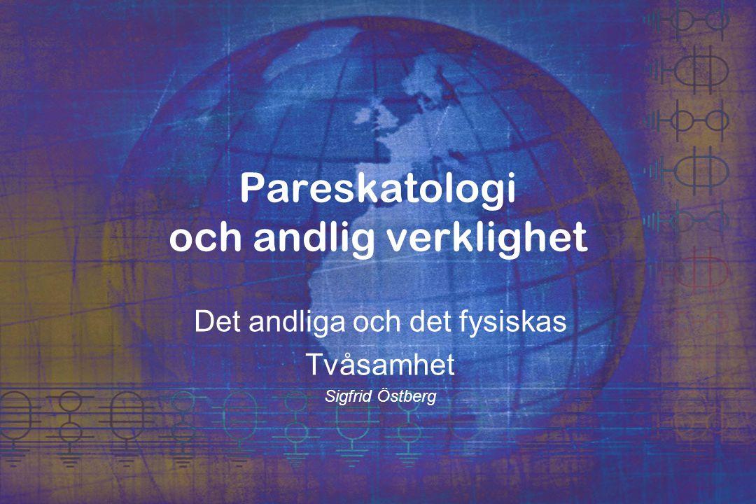 Pareskatologi och andlig verklighet Det andliga och det fysiskas Tvåsamhet Sigfrid Östberg