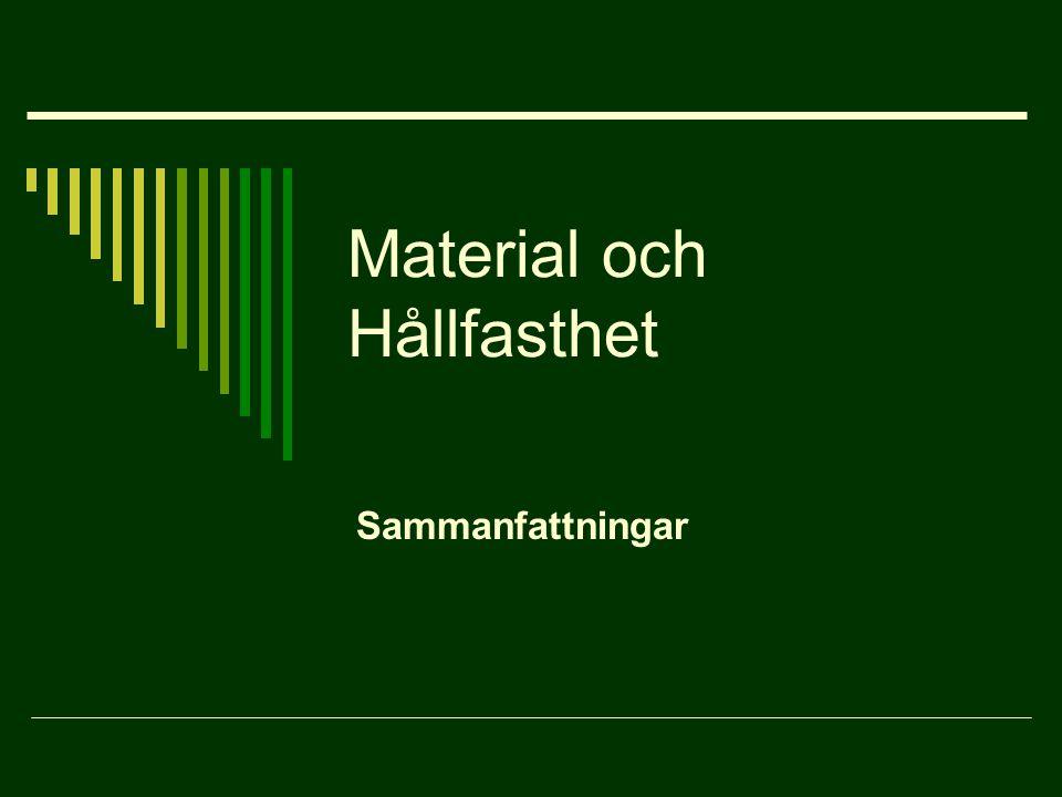 Material och Hållfasthet Sammanfattningar