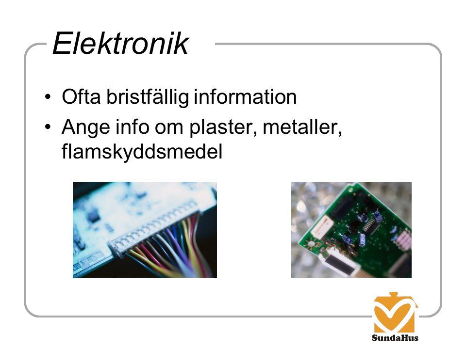 Elektronik Ofta bristfällig information Ange info om plaster, metaller, flamskyddsmedel