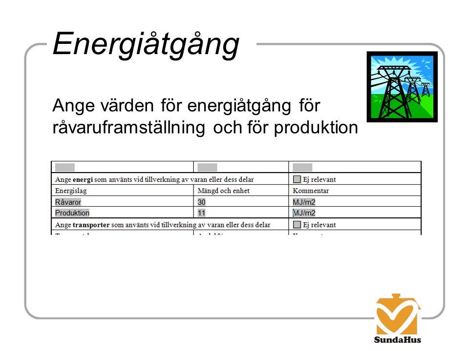 Energiåtgång Ange värden för energiåtgång för råvaruframställning och för produktion