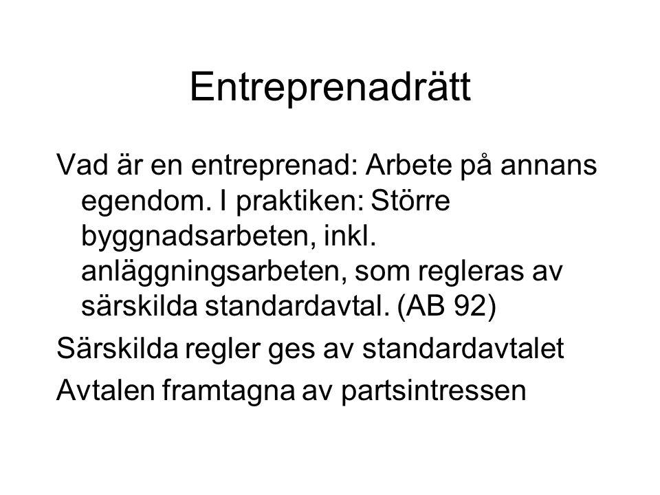 Entreprenadrätt Vad är en entreprenad: Arbete på annans egendom.