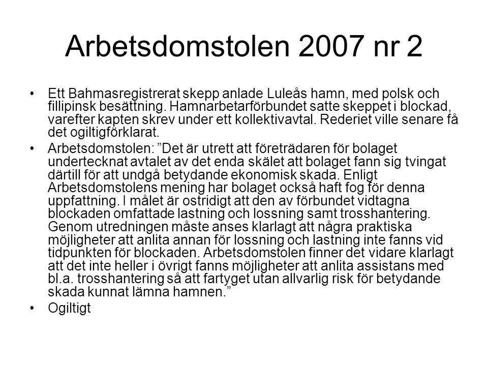 Arbetsdomstolen 2007 nr 2 Ett Bahmasregistrerat skepp anlade Luleås hamn, med polsk och fillipinsk besättning.
