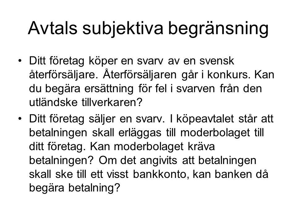 Avtals subjektiva begränsning Ditt företag köper en svarv av en svensk återförsäljare.