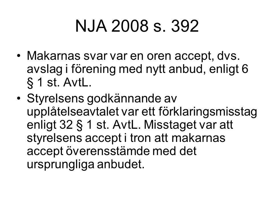 NJA 2008 s.392 Makarnas svar var en oren accept, dvs.