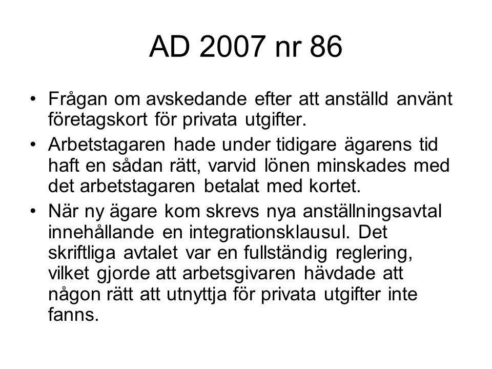 AD 2007 nr 86 Frågan om avskedande efter att anställd använt företagskort för privata utgifter.