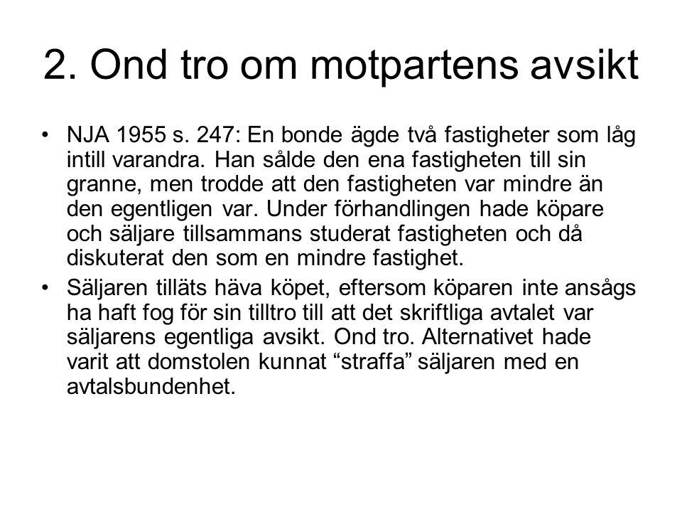 2.Ond tro om motpartens avsikt NJA 1955 s.