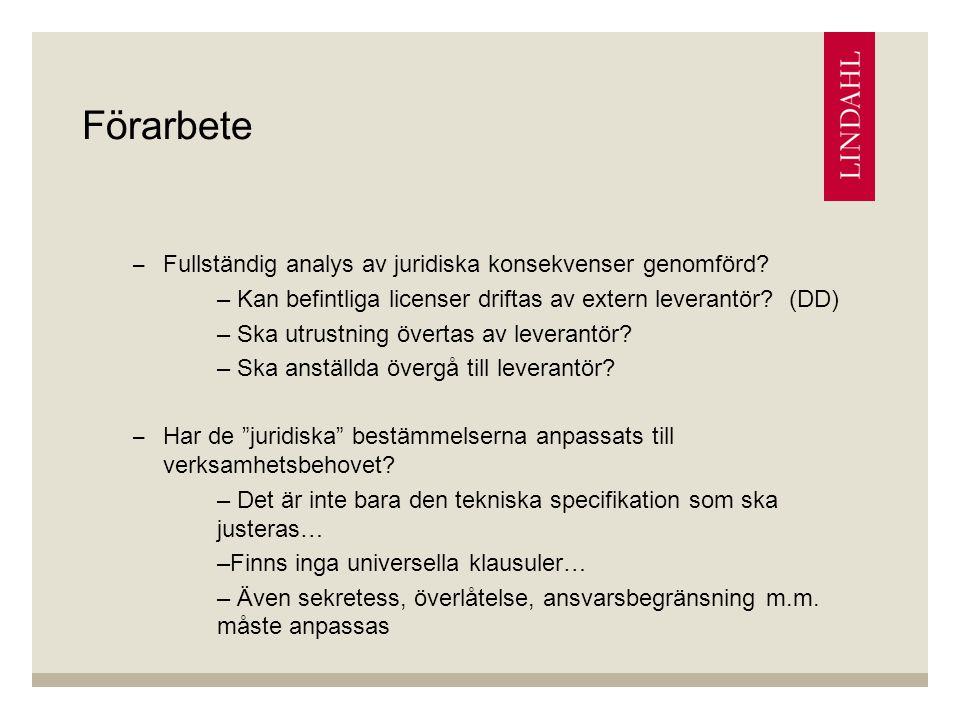 Förarbete –Fullständig analys av juridiska konsekvenser genomförd.