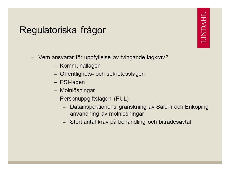 Regulatoriska frågor –Vem ansvarar för uppfyllelse av tvingande lagkrav.