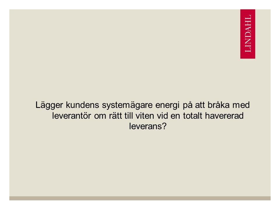 Lägger kundens systemägare energi på att bråka med leverantör om rätt till viten vid en totalt havererad leverans