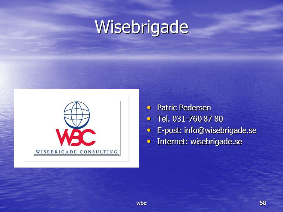 Wisebrigade Patric Pedersen Patric Pedersen Tel. 031-760 87 80 Tel. 031-760 87 80 E-post: info@wisebrigade.se E-post: info@wisebrigade.se Internet: wi