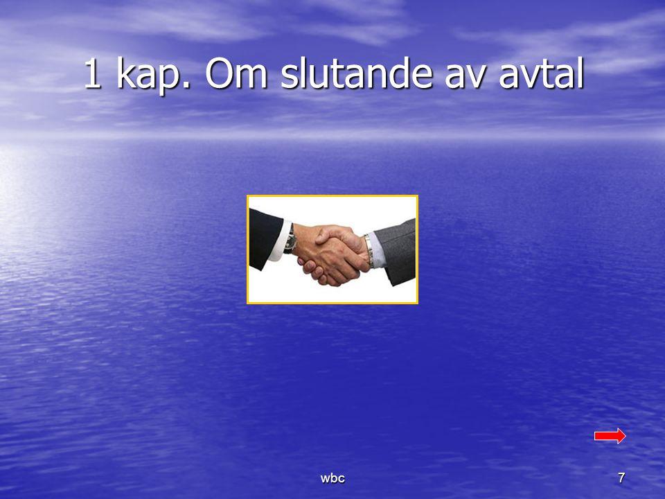 Om slutande av avtal 1-9 §§ Löftesprincipen och kontraktsprincipen.
