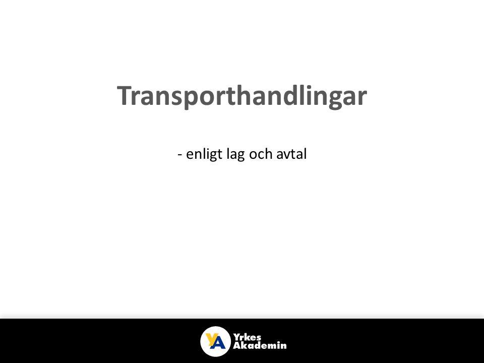 Transporthandlingar - enligt lag och avtal