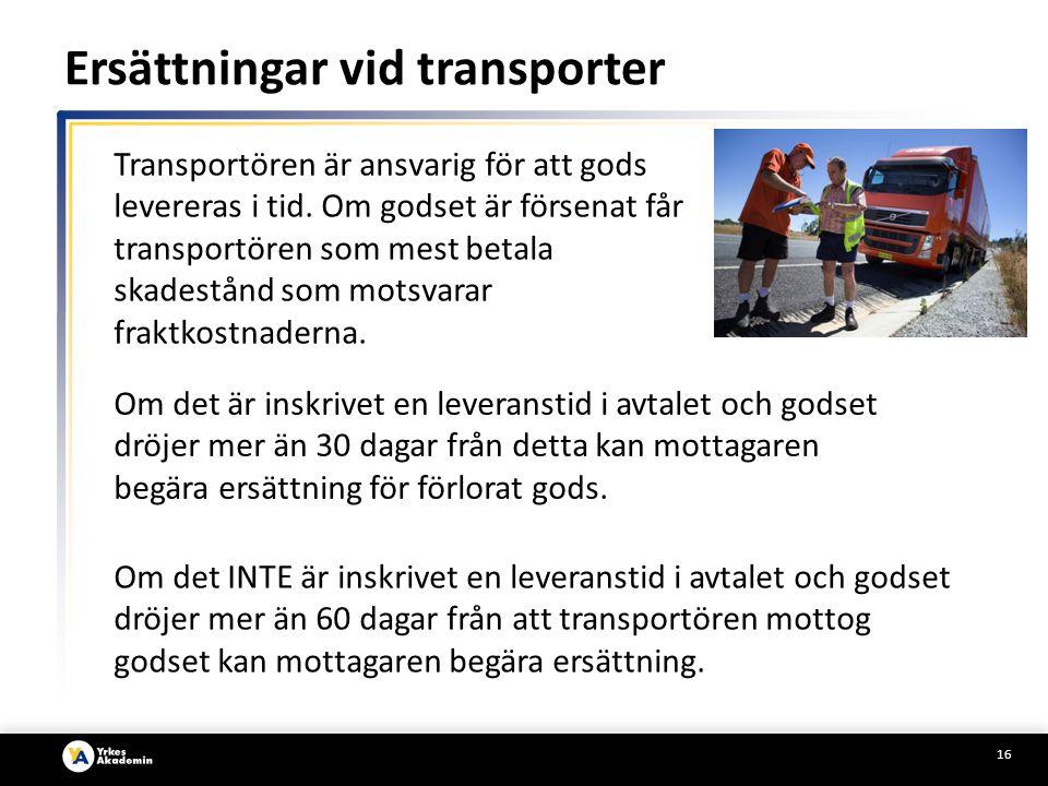 16 Transportören är ansvarig för att gods levereras i tid.