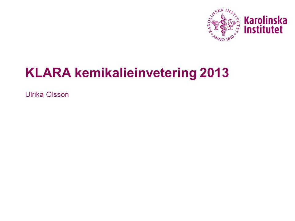KLARA kemikalieinvetering 2013 Ulrika Olsson