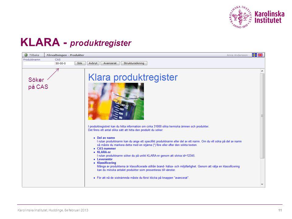 KLARA - produktregister Karolinska Institutet, Huddinge, 6e februari 201311 Söker på CAS