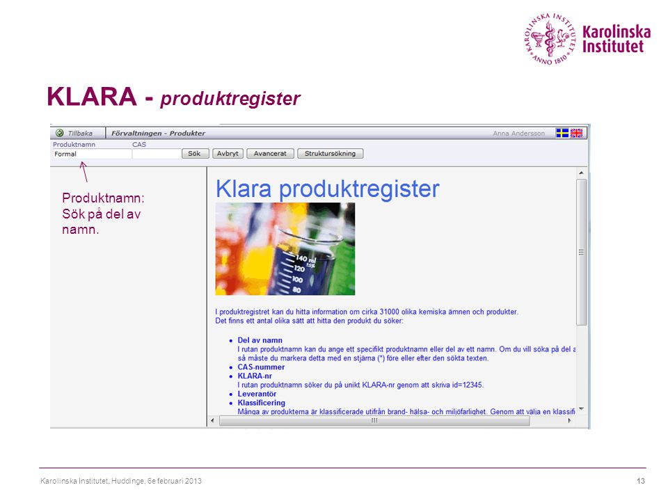KLARA - produktregister Karolinska Institutet, Huddinge, 6e februari 201314