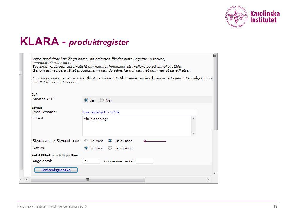 KLARA - produktregister Karolinska Institutet, Huddinge, 6e februari 201319