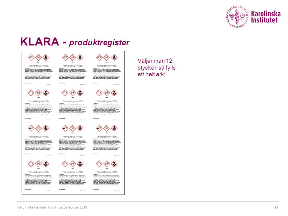 KLARA - produktregister Karolinska Institutet, Huddinge, 6e februari 201322