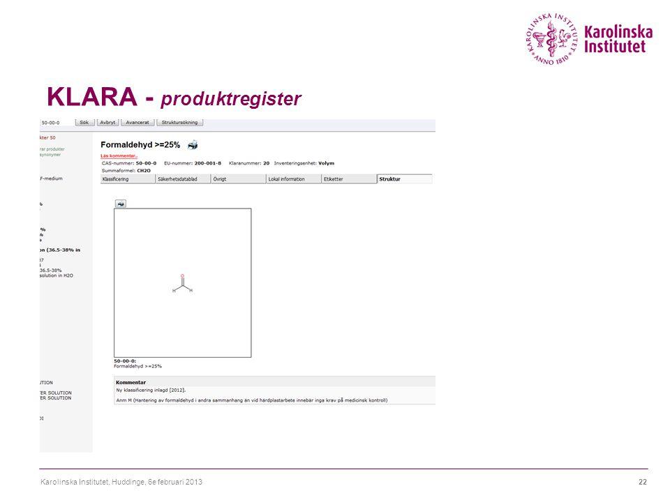 KLARA - produktregister Karolinska Institutet, Huddinge, 6e februari 201322