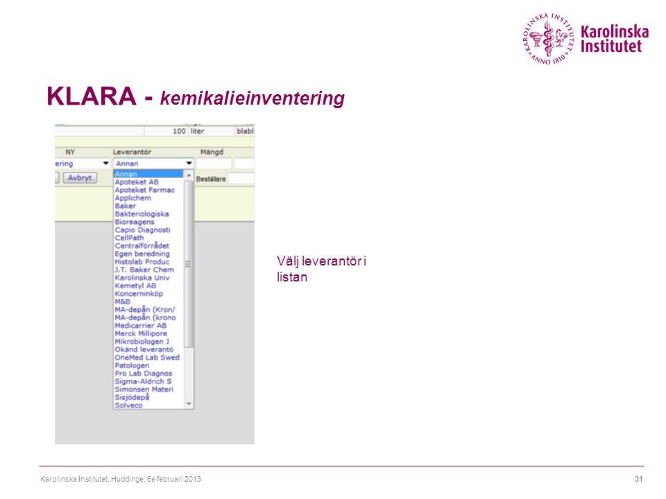 KLARA - kemikalieinventering Karolinska Institutet, Huddinge, 6e februari 201331 Välj leverantör i listan