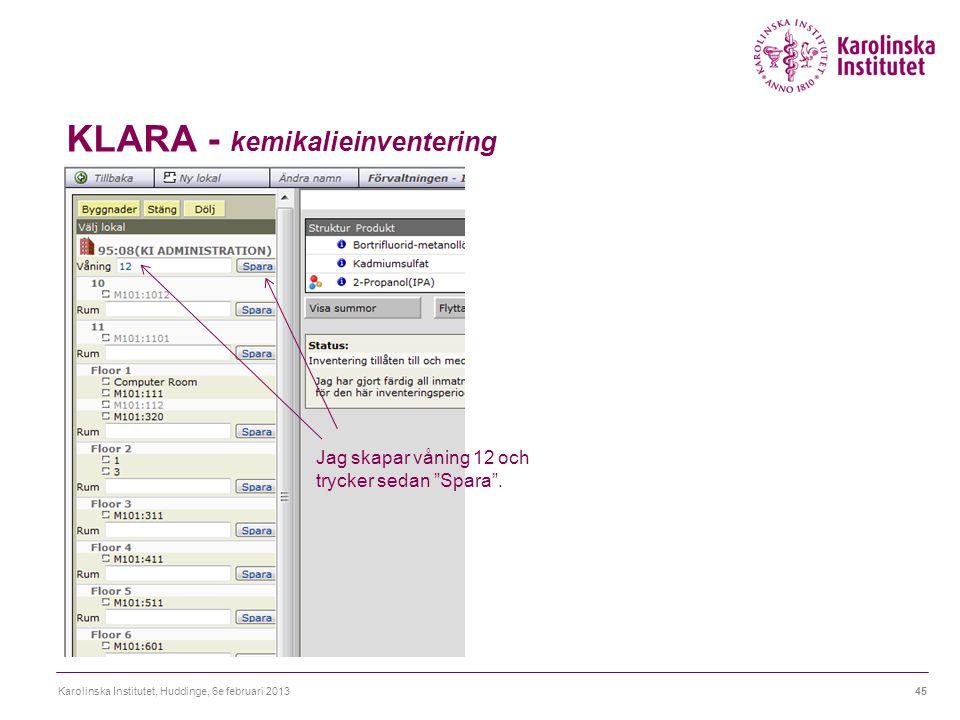 """KLARA - kemikalieinventering Karolinska Institutet, Huddinge, 6e februari 201345 Jag skapar våning 12 och trycker sedan """"Spara""""."""