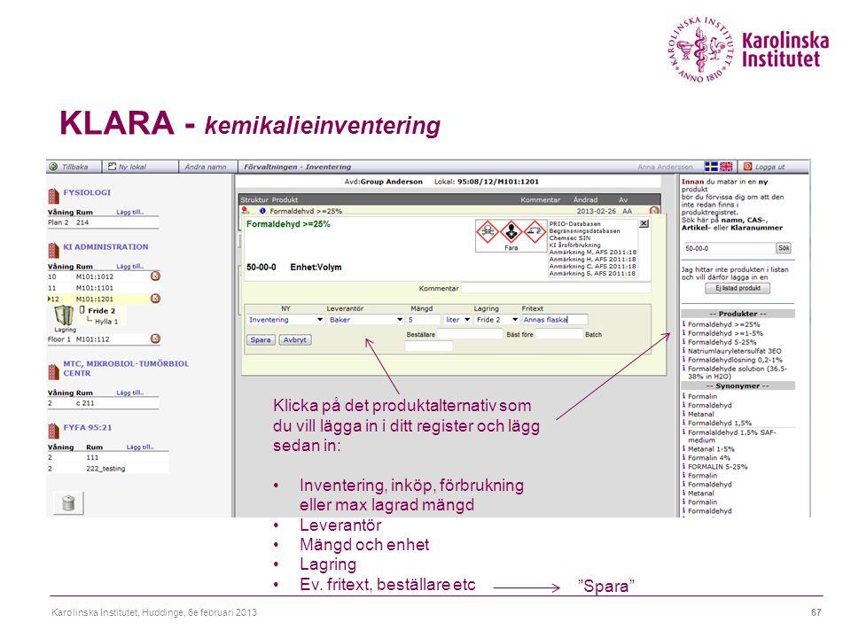 """KLARA - kemikalieinventering Karolinska Institutet, Huddinge, 6e februari 201367 """"Spara"""" Klicka på det produktalternativ som du vill lägga in i ditt r"""