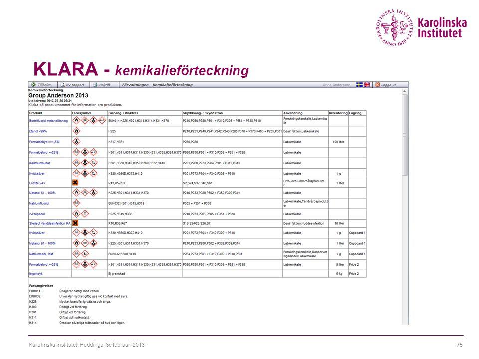 KLARA - kemikalieförteckning Karolinska Institutet, Huddinge, 6e februari 201375