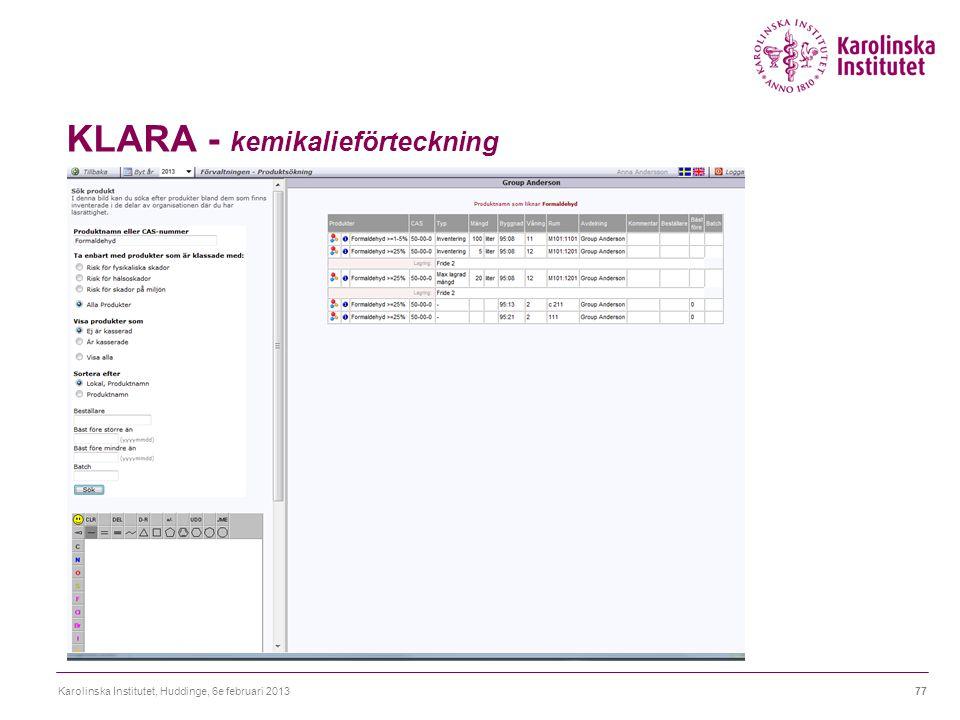 KLARA - kemikalieförteckning Karolinska Institutet, Huddinge, 6e februari 201377