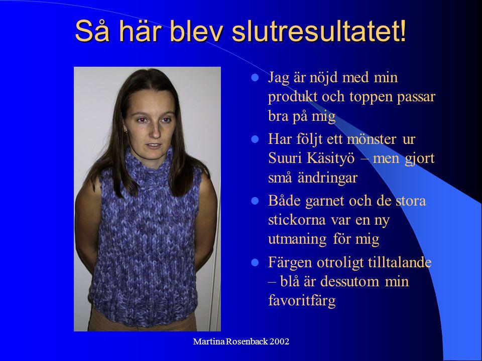 Martina Rosenback 2002 Så här blev slutresultatet.