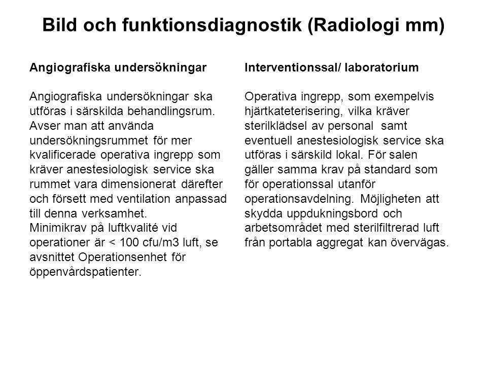 Bild och funktionsdiagnostik (Radiologi mm) Angiografiska undersökningar Angiografiska undersökningar ska utföras i särskilda behandlingsrum.
