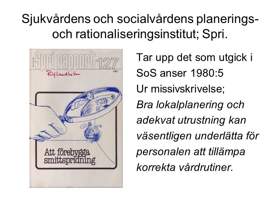 Socialstyrelsens rapport 1991:32 Fokus på att säkerställa hög kvalitet och säkerhet genom att förebygga sjukhus- infektioner.