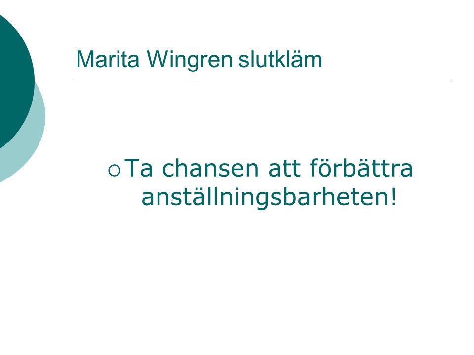 Marita Wingren slutkläm  Ta chansen att förbättra anställningsbarheten!