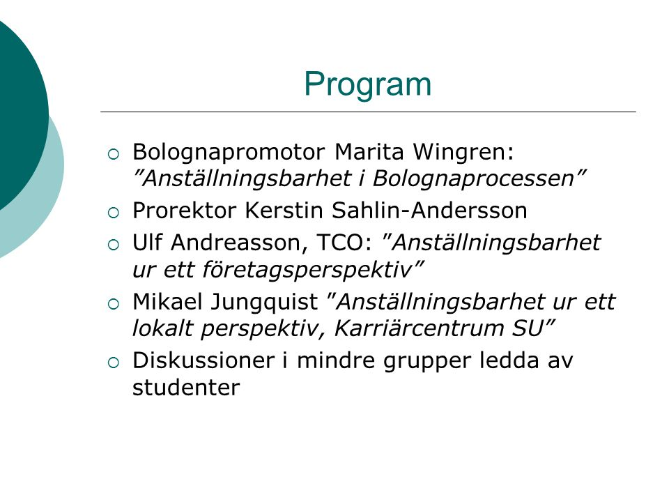 """Program  Bolognapromotor Marita Wingren: """"Anställningsbarhet i Bolognaprocessen""""  Prorektor Kerstin Sahlin-Andersson  Ulf Andreasson, TCO: """"Anställ"""