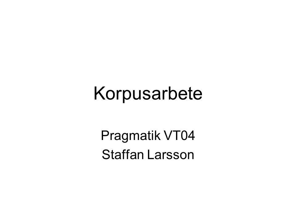 Korpusarbete Pragmatik VT04 Staffan Larsson