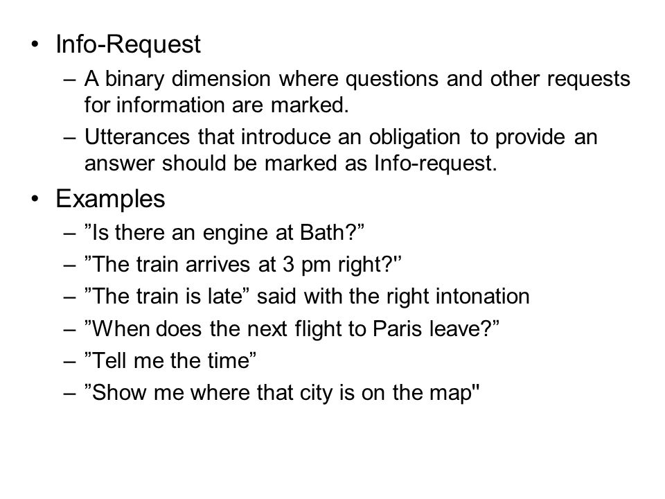Info-Request –A binary dimension where questions and other requests for information are marked.