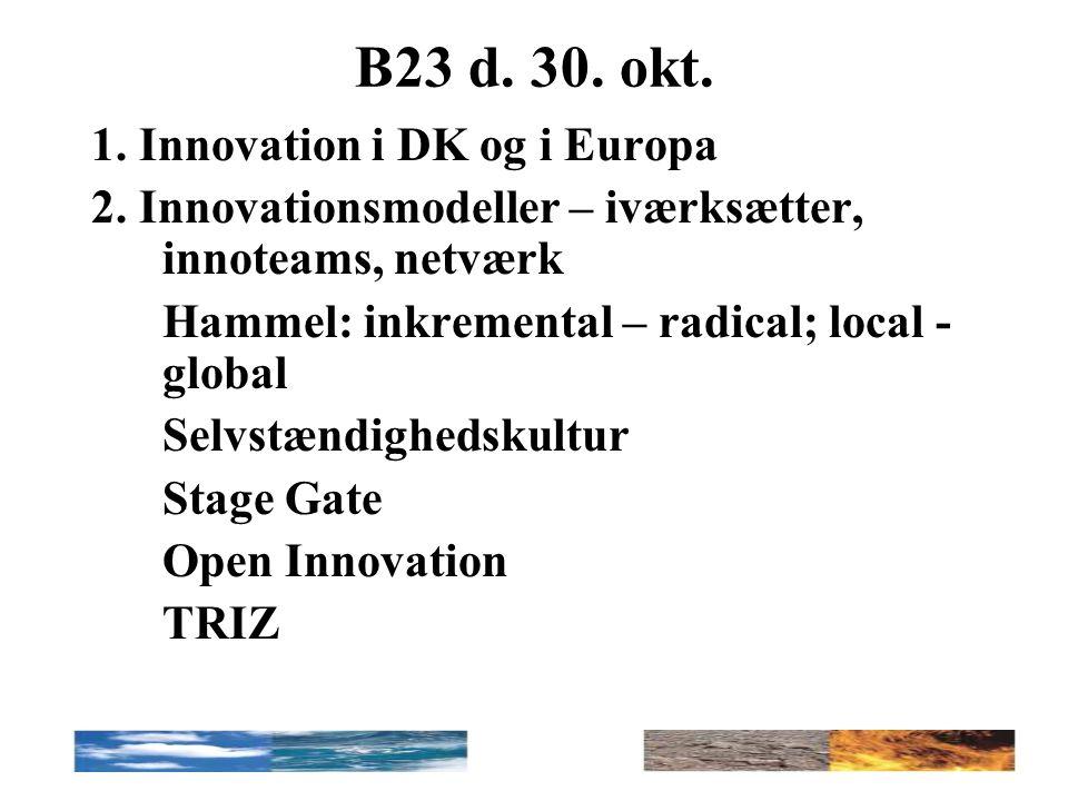 B23 d.30. okt. 1. Innovation i DK og i Europa 2.
