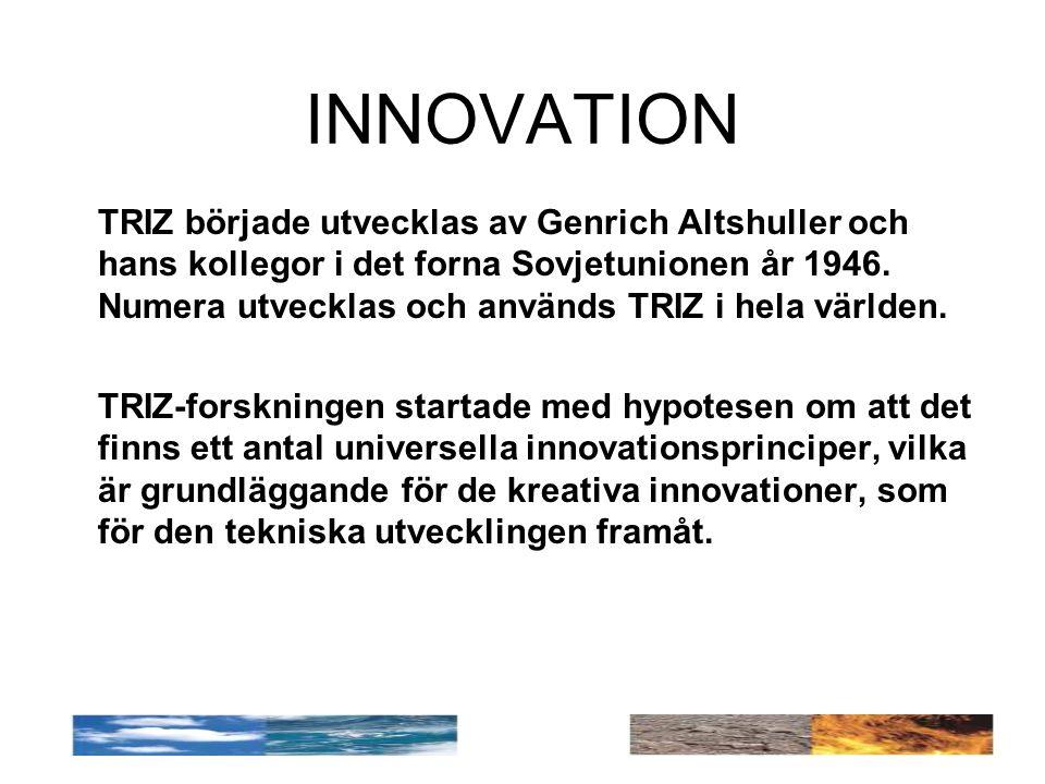 INNOVATION TRIZ började utvecklas av Genrich Altshuller och hans kollegor i det forna Sovjetunionen år 1946.