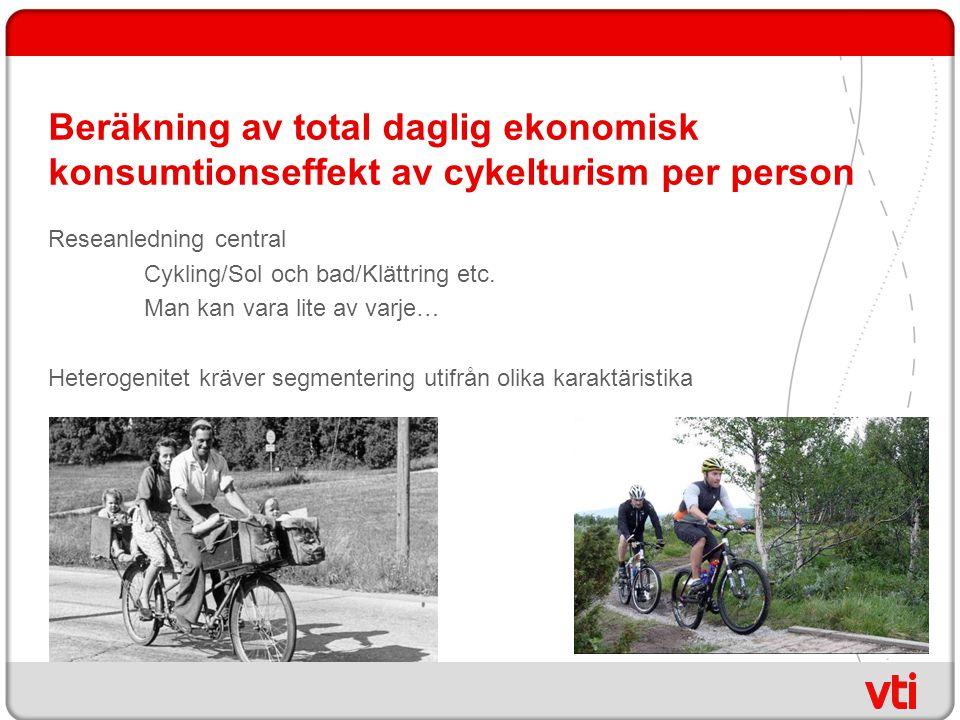 Beräkning av total daglig ekonomisk konsumtionseffekt av cykelturism per person Reseanledning central Cykling/Sol och bad/Klättring etc.