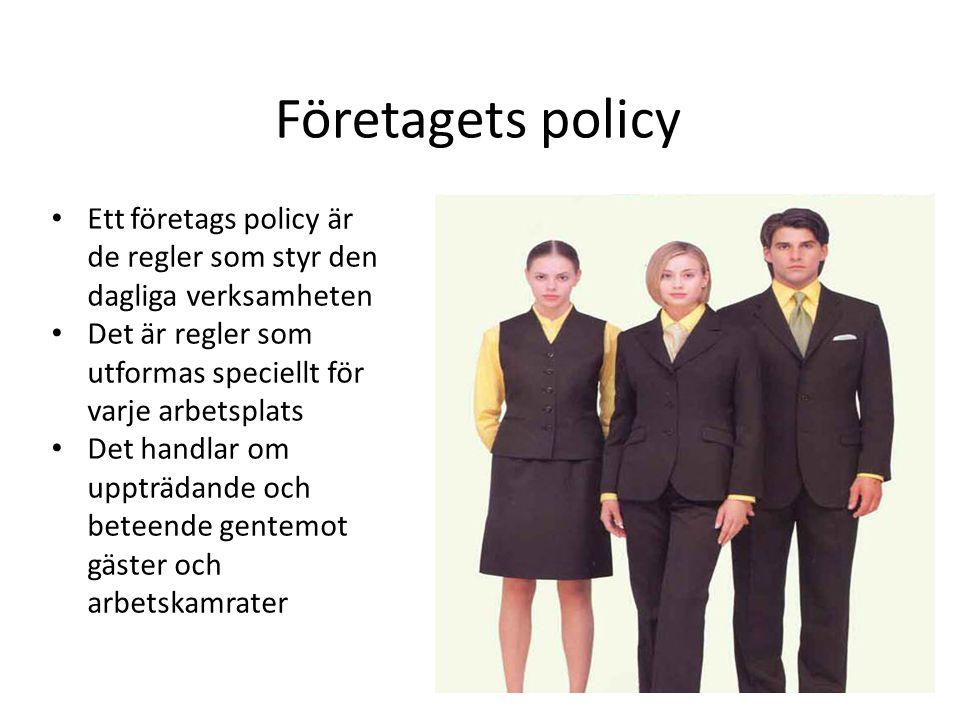 Företagets policy Ett företags policy är de regler som styr den dagliga verksamheten Det är regler som utformas speciellt för varje arbetsplats Det ha