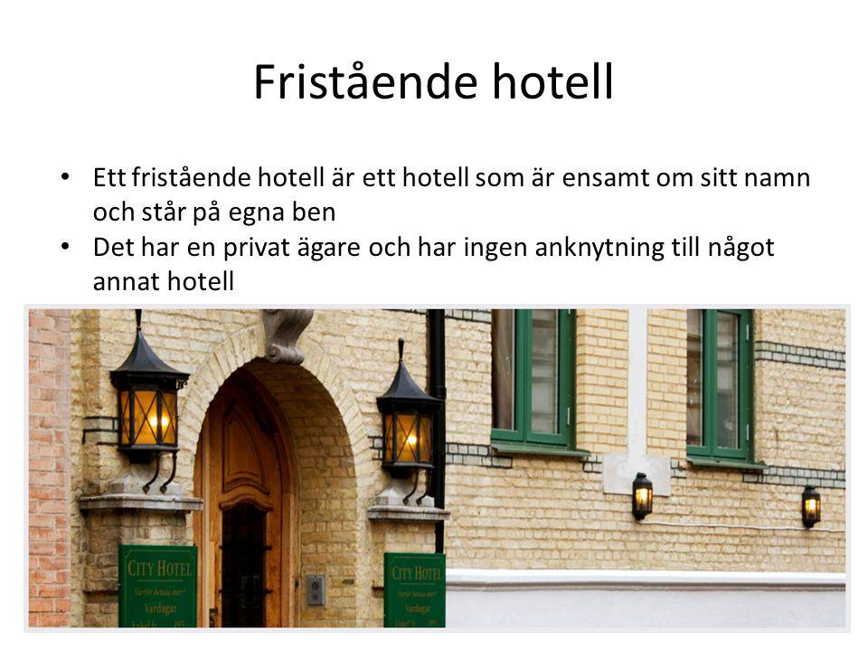 Fristående hotell Ett fristående hotell är ett hotell som är ensamt om sitt namn och står på egna ben Det har en privat ägare och har ingen anknytning