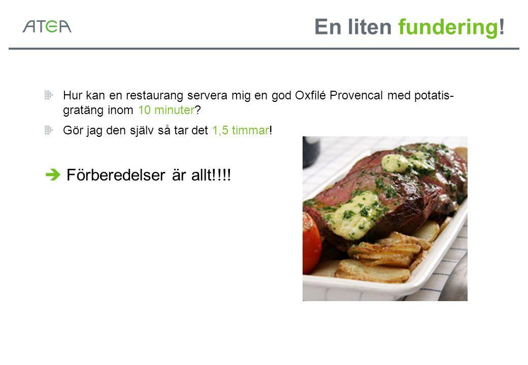 En liten fundering! Hur kan en restaurang servera mig en god Oxfilé Provencal med potatis- gratäng inom 10 minuter? Gör jag den själv så tar det 1,5 t
