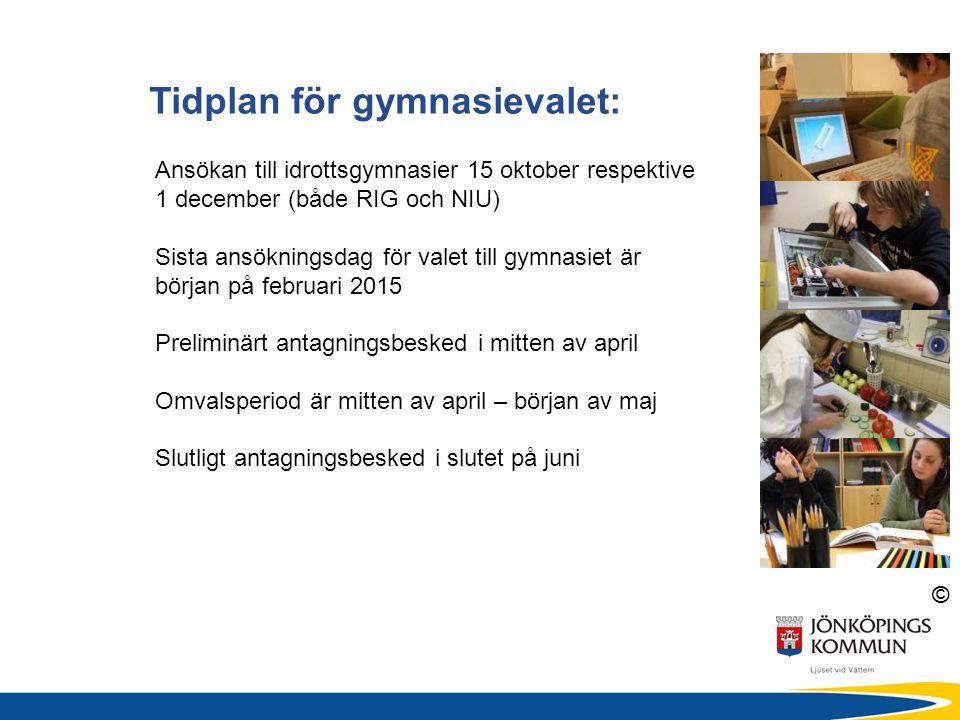 © Ansökan till idrottsgymnasier 15 oktober respektive 1 december (både RIG och NIU) Sista ansökningsdag för valet till gymnasiet är början på februari