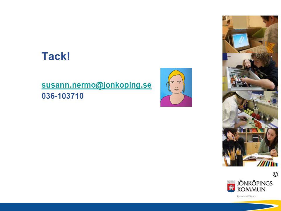 © Tack! susann.nermo@jonkoping.se 036-103710