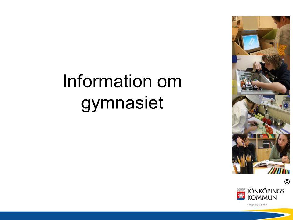 © Mer information: www.jonkoping.se/gymnasieval Sidan för valet till gymnasiet (med bl.a.