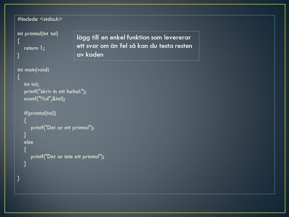 #include int primtal(int tal) { return 1; } int main(void) { int tal; printf(