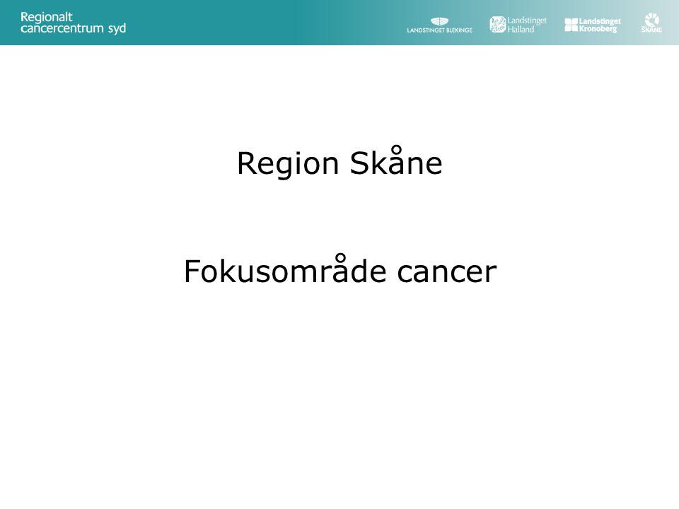 Region Skåne Fokusområde cancer
