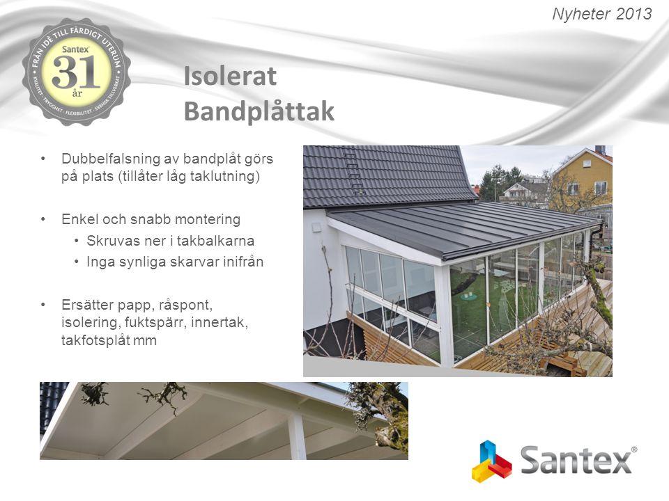 Isolerat Bandplåttak Nyheter 2013 Dubbelfalsning av bandplåt görs på plats (tillåter låg taklutning) Enkel och snabb montering Skruvas ner i takbalkar