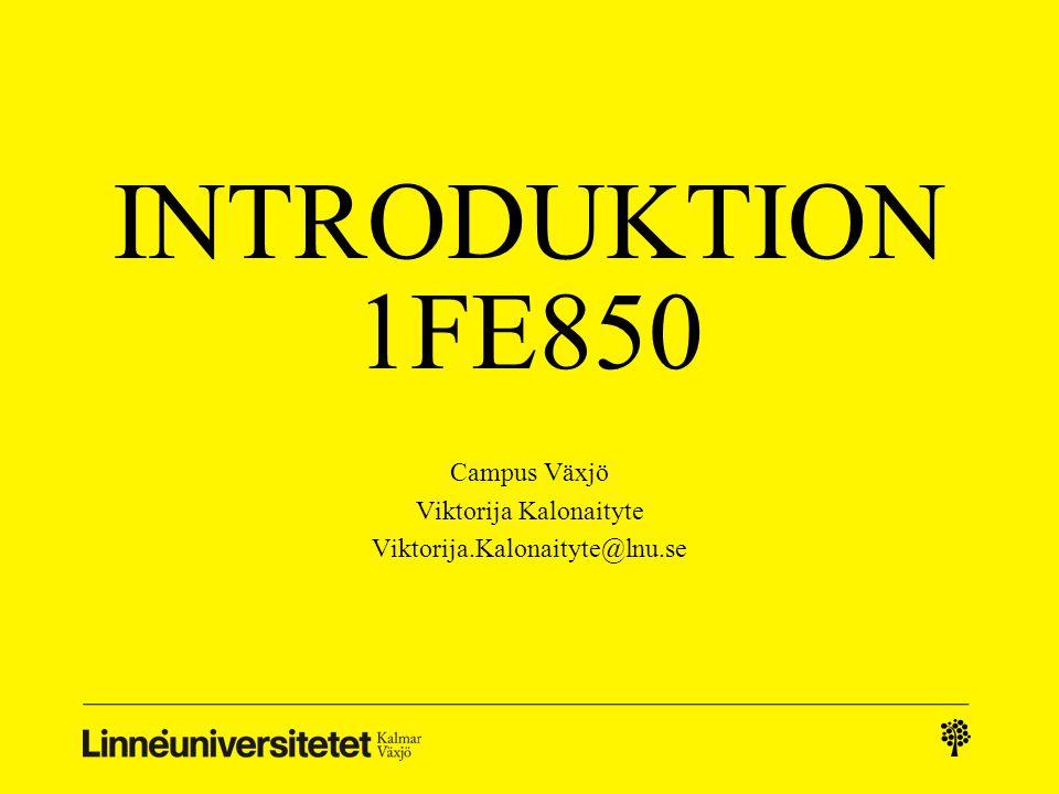 Dagens föreläsning: Allting ni behöver veta för att komma igång med era studier och 1FE850 Generella studieråd Introduktion till organisationsteori/delkurs 1